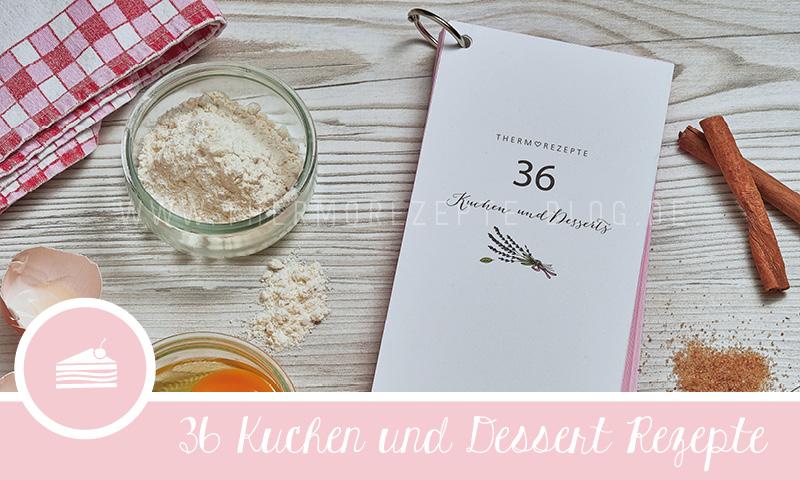 36 Kuchen Und Desserts Fur Den Thermomix Thermorezepte